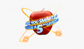 ARE YOU SMARTER THAN A FIFTH GRADER